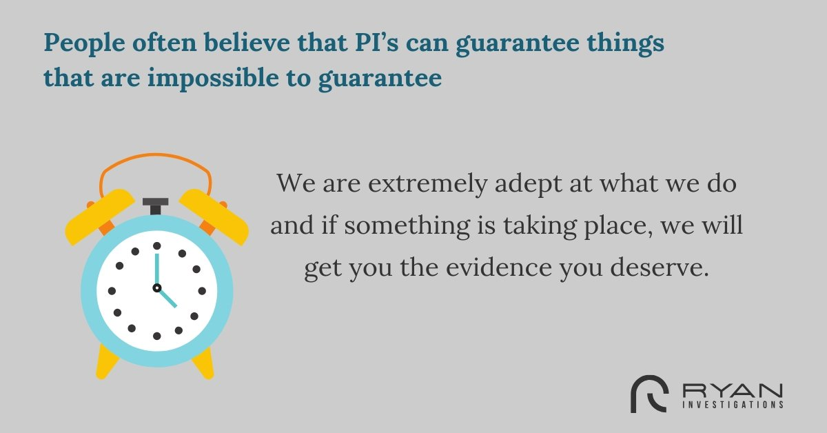 People often believe that PI's can guarantee things that are impossible to guarantee