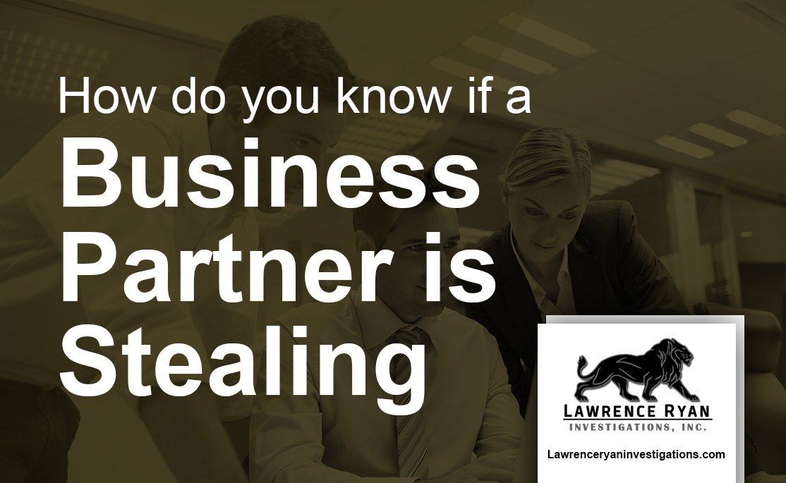 How do you know if a Business Partner is Stealing